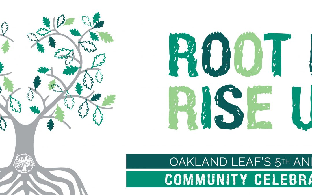 Root In, Rise Up: Oakland Leaf's Digital Celebration